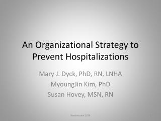 An Organizationa l Strategy to  Prevent Hospitalizations