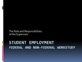 Student Employment Federal and Non-Federal Workstudy