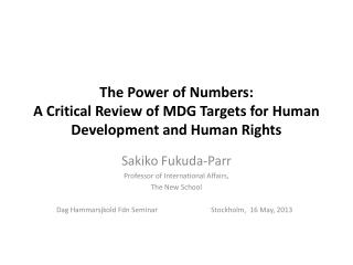 The Power of Numbers:  A Critical Review of MDG Targets for Human Development and Human Rights