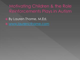 Motivating Children & the  Role  Reinforcements  Plays in Autism