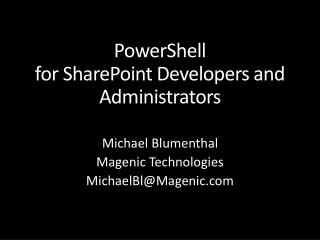 PowerShell  for SharePoint Developers and Administrators