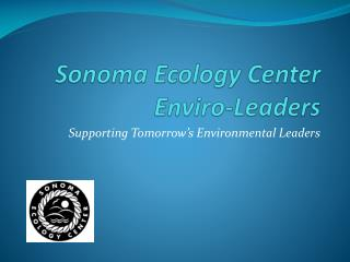 Sonoma Ecology Center Enviro -Leaders