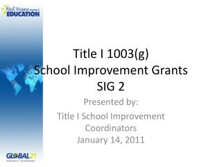 Title I 1003(g)  School Improvement Grants  SIG 2