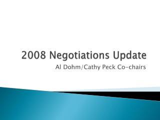 2008 Negotiations Update
