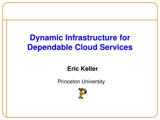 Dynamic Infrastructure for Dependable Cloud Services