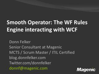 Donn Felker Senior Consultant at Magenic  MCTS / Scrum Master / ITIL Certified blog.donnfelker.com