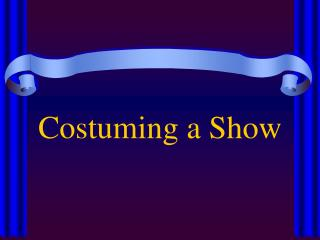 Costuming a Show