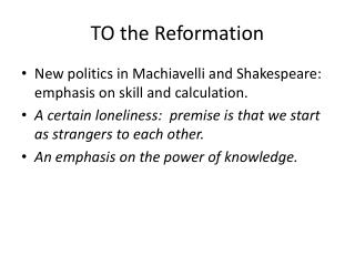 TO the Reformation