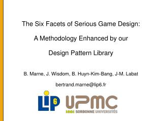The Six Facets of Serious Game Design: A Methodology Enhanced by our Design Pattern Library