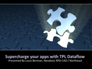 Supercharge your apps  with TPL  Dataflow