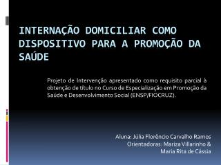 INTERNAÇÃO DOMICILIAR COMO DISPOSITIVO PARA A PROMOÇÃO DA SAÚDE