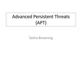 Advanced Persistent Threats (APT)