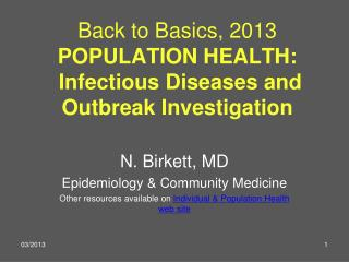 Back to Basics,  2013 POPULATION HEALTH: Infectious Diseases and Outbreak Investigation