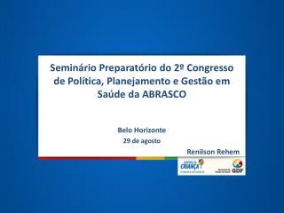 Seminário Preparatório do 2º Congresso de Política, Planejamento e Gestão em Saúde da ABRASCO
