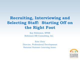 Recruiting, Interviewing and Selecting Staff:  Starting Off on the Right Foot