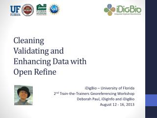 Cleaning Validating and Enhancing Data with  Open Refine