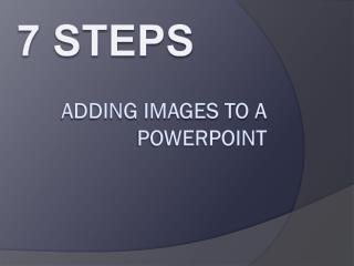 A dding images to a powerpoint