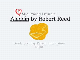 SHA Proudly Presents… Aladdin  by Robert Reed