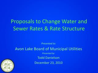 Proposals to Change Water and Sewer Rates & Rate Structure