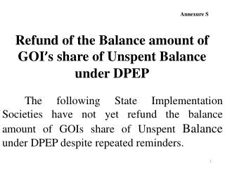Refund of the Balance amount of  GOI ' s share of Unspent Balance under DPEP