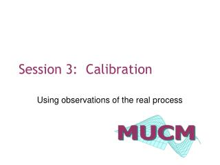 Session 3:  Calibration