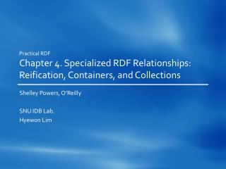 Practical RDF Chapter 4. Specialized RDF Relationships: Reification, Containers, and Collections