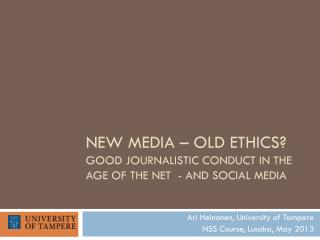 New Media – Old Ethics? Good Journalistic Conduct in the Age of the Net  - and Social Media