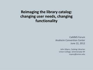 Reimaging the library catalog: changing user needs, changing functionality