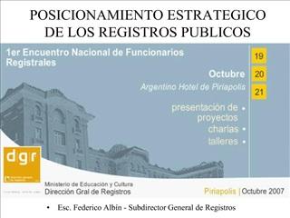 POSICIONAMIENTO ESTRATEGICO DE LOS REGISTROS PUBLICOS