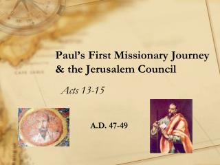 Paul's First Missionary Journey & the Jerusalem Council