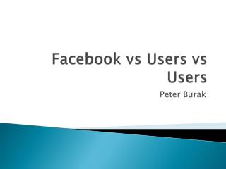 Facebook vs  Users  vs  Users