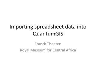 Importing spreadsheet data into  QuantumGIS