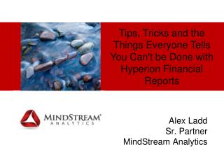 Tips, Tricks and the Things Everyone Tells You Can't be Done with Hyperion Financial Reports