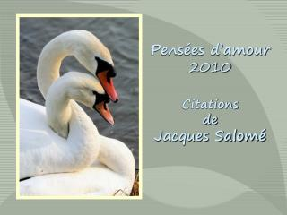 Pens es d amour 2010  Citations de Jacques Salom