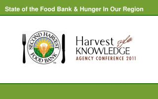 State of the Food Bank & Hunger In Our Region