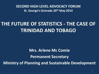 Mrs.  Arlene  Mc Comie Permanent  Secretary  Ministry  of Planning and Sustainable Development