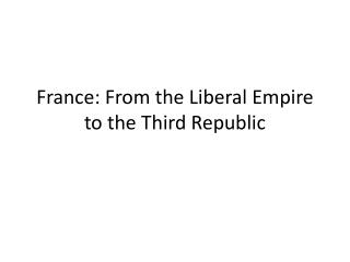 France: From the Liberal Empire to the Third Republic