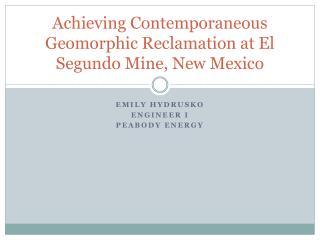 Achieving Contemporaneous Geomorphic Reclamation at El Segundo Mine, New Mexico