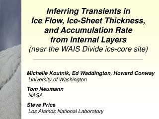 Inferring Transients in Ice Flow, Ice-Sheet Thickness, and Accumulation Rate from Internal Layers