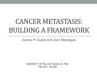 Cancer Metastasis: Building a framework