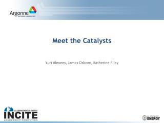 Meet the Catalysts