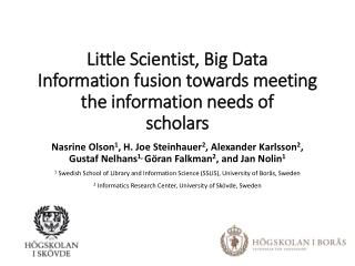 Little Scientist, Big Data Information fusion towards meeting the information needs of scholars