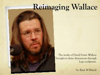 Reimaging Wallace