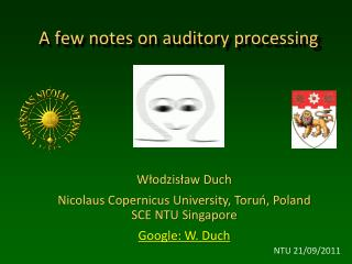 A few notes on auditory processing