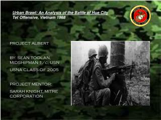 Urban Brawl: An Analysis of the Battle of Hue City Tet Offensive, Vietnam 1968