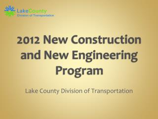 2012 New Construction and New Engineering Program