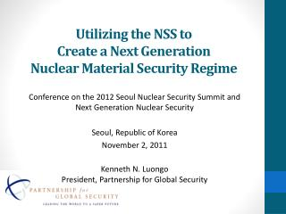 Utilizing the NSS to  Create a Next Generation  Nuclear Material Security Regime