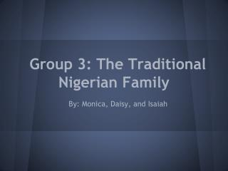 Group 3: The Traditional Nigerian Family
