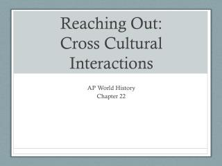 Reaching Out:  Cross Cultural Interactions