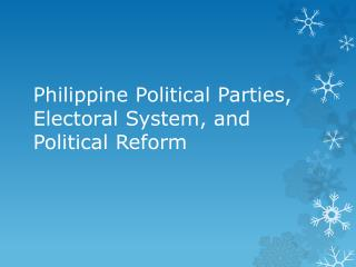 Philippine Political Parties, Electoral System, and Political Reform